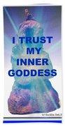 I Trust My Inner Goddess Bath Towel