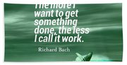 Inspirational Timeless Quotes - Richard Bach Bath Towel