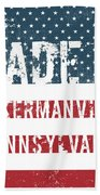 Made In Ackermanville, Pennsylvania Bath Towel