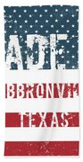 Made In Hebbronville, Texas Bath Towel