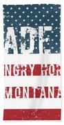 Made In Hungry Horse, Montana Bath Towel