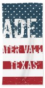 Made In Water Valley, Texas Bath Towel