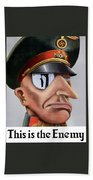 This Is The Enemy - Ww2 Poster Bath Towel