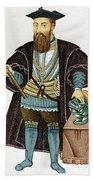 Vasco Da Gama, Portuguese Explorer Bath Towel