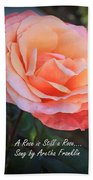 A Rose Is Still A Rose Bath Towel