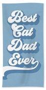 Best Cad Dad Ever Blue- Art By Linda Woods Bath Towel