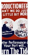 Better Performance On Your Part Will Turn The Tide - Ww2 Bath Towel