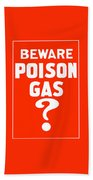 Beware Poison Gas - Wwi Sign Bath Towel