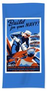 Build For Your Navy - Ww2 Bath Towel by War Is Hell Store