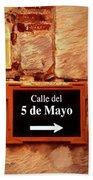 Calle Del 5 De Mayo - Street Sign, Oaxaca Bath Towel