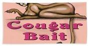 Cougar Bait Bath Towel