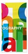 Creative Title - Photography Bath Towel