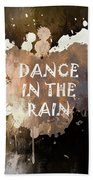Dance In The Rain Urban Grunge Typographical Art Bath Towel