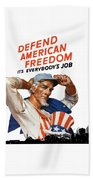Defend American Freedom It's Everybody's Job Bath Towel