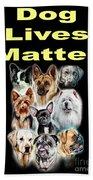 Dog Lives Matter Bath Towel
