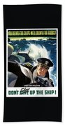 Don't Slow Up The Ship - Ww2 Bath Towel