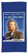 Enlist In A Proud Profession - Join The Us Cadet Nurse Corps Bath Towel