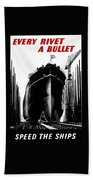 Every Rivet A Bullet - Speed The Ships Bath Towel