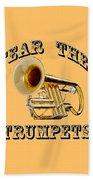 Fear The Trumpets. Bath Towel