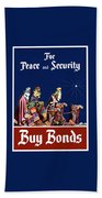 For Peace And Security - Buy Bonds Bath Towel