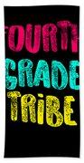 Fourth Grade Tribe Light Fourth Grade 4th Teacher Appreciation Gift Cute Bath Towel