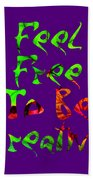 Free To Be Creative Bath Towel