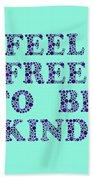 Free To Be Kind Bath Towel