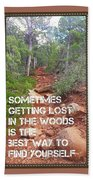Getting Lost In The Woods Bath Towel