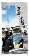 Gone Fishing Father's Day Card Bath Towel
