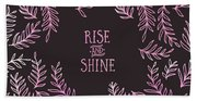 Graphic Art Rise And Shine - Pink Bath Towel