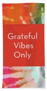 Grateful Vibes Only Journal- Art By Linda Woods Bath Towel