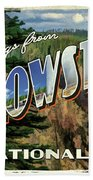 Greetings From Yellowstone National Park Bath Towel by Christopher Arndt