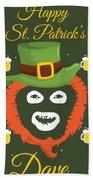 Happy St Patrick's Dave League Of Gentlemen Inspired Papa Lazarou  Bath Towel