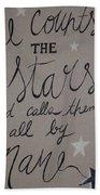 He Counts The Stars Bath Towel