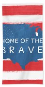 Home Of The Brave Bath Towel by Linda Woods