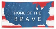 Home Of The Brave Bath Towel