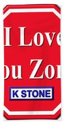 I Love You Zone Bath Towel