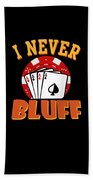 I Never Bluff Poker Player Gambling Gift Hand Towel