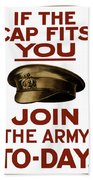 If The Cap Fits You Join The Army Bath Towel