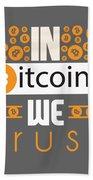 In Bitcoin We Trust Bath Towel