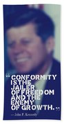Inspirational Quotes - Motivational - John F. Kennedy 9 Bath Towel