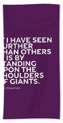 Inspirational Quotes Series 007 Isaac Newton Bath Towel