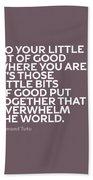 Inspirational Quotes Series 019 Desmond Tutu Bath Towel