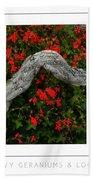 Ivy Geraniums And Log Poster Bath Towel