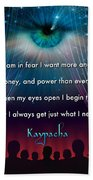 Kaypacha's Mantra 11.11.2015 Bath Towel