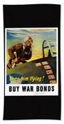 Keep Him Flying - Buy War Bonds  Hand Towel