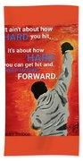 Keep Moving Forward. Bath Towel