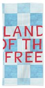 Land Of The Free Bath Towel by Linda Woods