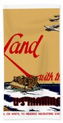 Land With The Us Marines Bath Towel