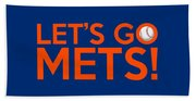Let's Go Mets Bath Towel